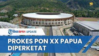 Hindari Klaster Baru, Prokes PON Papua Diperketat, Atlet Datang H-3 & Pulang H+3 seusai Bertanding