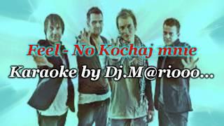 Karaoke Feel - No kochaj mnie