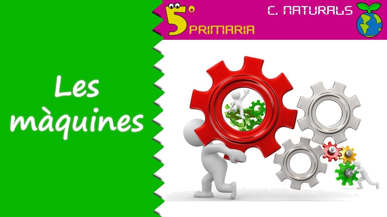 Les màquines. Naturals, 5é Primària. Tema 3