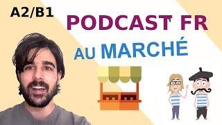 Podcast en français (A2-B1) Au marché