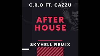 C.R.O Ft. Cazzu   After House (Skyhell Remix) [TECH HOUSE]