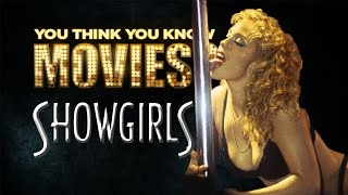 Showgirls - You Think You Know Movies?