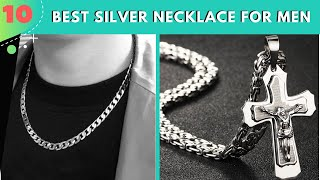 Top 10 Best Silver Necklace For Men In 2020