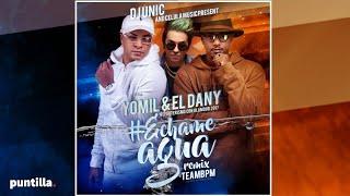 YOMIL Y EL DANY - ECHAME AGUA (REMIX)