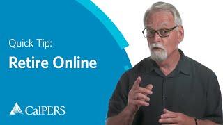 CalPERS Quick Tip | Retire Online
