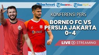 Konferensi Pers: Piala Menpora Borneo FC Samarinda VS PERSIJA Jakarta, dengan Skor 0-4