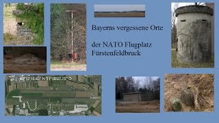 preview picture of video 'Bayerns vergessene Orte, der NATO Flugplatz Fürstenfeldbruck'