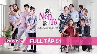#51 GẠO NẾP GẠO TẺ | Phim Gia Đình Việt 2018
