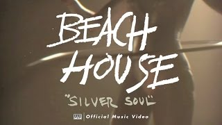 Beach House - Silver Soul [OFFICIAL VIDEO]