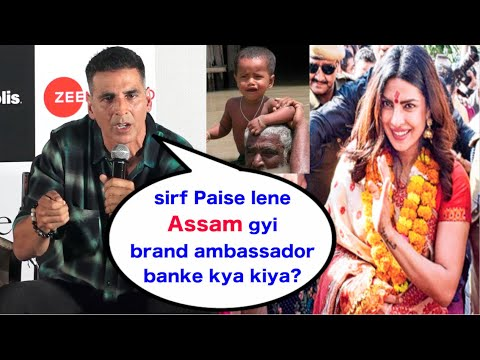 Akshay Kumar INSULTED Priyanka Chopra as SHE DIDN'T HELP  ASSAM Flood SURVIVOR'S |