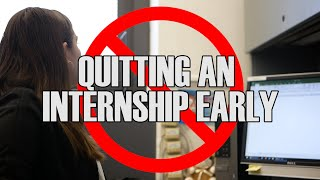 DO'S & DON'TS OF PARTICIPATING IN AN INTERNSHIP: Quitting Early