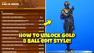 *NEW* HOW TO UNLOCK GOLD 8 BALL VS SCRATCH EDIT STYLE! Fortnite Chapter 2 OVERTIME CHALLENGES