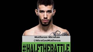 Exclusive Interview with UFC Rising Star Matheus Nicolau on Half The Battle