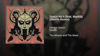 Space Ho's (feat. Madlib) (Madlib Remix)