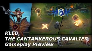 LoL - Kled, The Cantankerous Cavalier  - Gameplay Preview