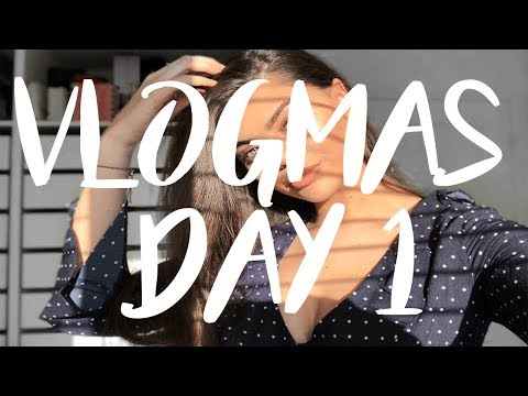 WELCOME BACK TO MY LIFE! A LOT HAS CHANGED | VLOGMAS DAY 1 2017
