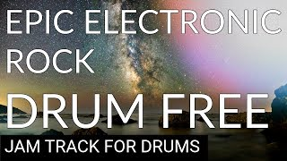 Drumless Backing Track Epic Electronic Rock 110 (BPM)