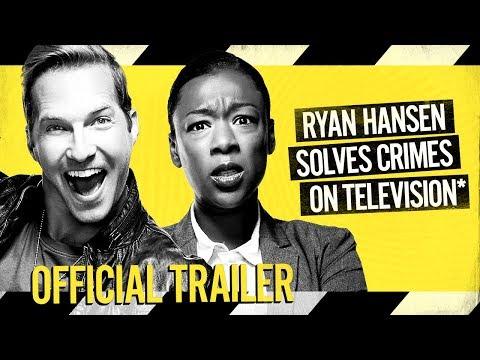 Ryan Hansen Solves Crimes on Television*  - OFFICIAL TRAILER