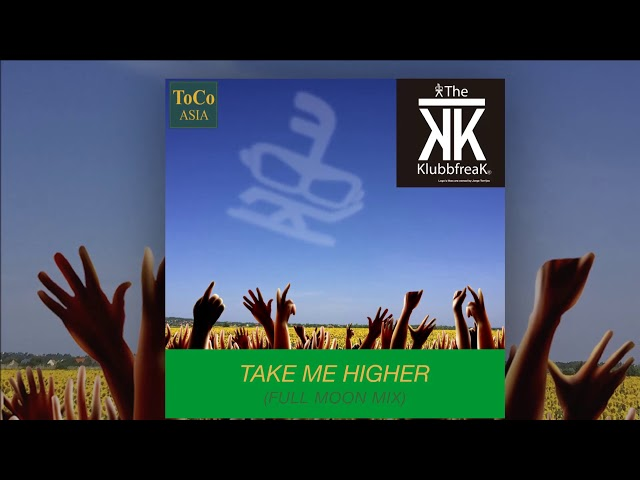 The Klubbfreak - Take Me Higher (Full Moon Mix) [Official]
