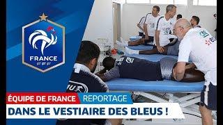 Equipe de France : Dans le vestiaire avec les Bleus I FFF 2018