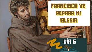 Francisco ve y repara mi Iglesia (Día 5 Novena a San Francisco)