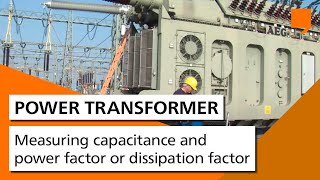Power Transformer Testing - Measuring capacitance and power factor or dissipation factor
