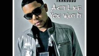 TrakBoss - Act Like You Want It [CDQ]