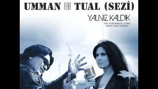 Umman feat. Tual (Sezi) - Yalnız Kaldık