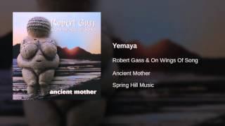 Robert Gass & On Wings Of Song - Yemaya