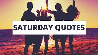 Happy Saturday Quotes And Sayings | Weekends Quotes | Quotes786