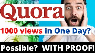 How to Get 1000 Views on Your Answer In QUORA in 1 Day ? Get Viral on Quora | WITH PROOF! [ 2021]