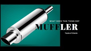 What Does This Thing Do: Muffler