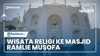 TRIBUN TRAVEL UPDATE: Wisata Religi ke Masjid Ramlie Musofa di Sunter, Terinspirasi Taj Mahal India