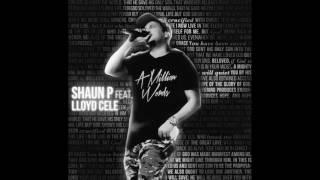 Shaun P Feat. Lloyd Cele   Million Words (AUDIO ONLY)