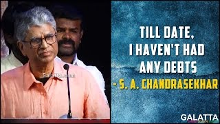 Till date, I haven't had any debts - S. A. Chandrasekhar