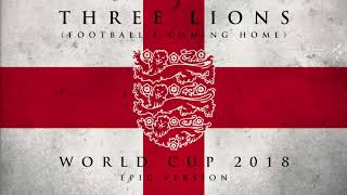 Three Lions (Football's Coming Home) - Epic Version | World Cup 2018