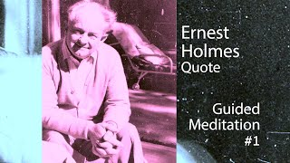 Ernest Holmes Quote Meditation #1 (Lectio Divina) 10 Minutes