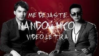 NANDO Y NICO (VIDEO-LETRA) ME DEJASTE MAMBOCHATA