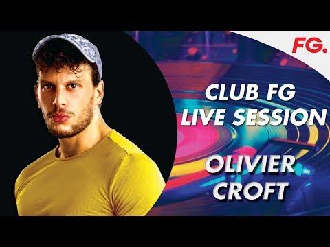OLIVIER CROFT   CLUB FG   LIVE DJ MIX   RADIO FG