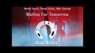 Martin Garrix - Waiting Fr Tomorrow (Dego Remix) - dego