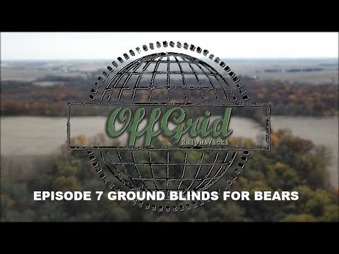 Off Grid with Ralph and Vicki Episode 7 Ground Blinds for Bears