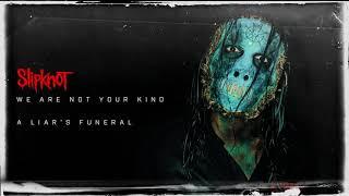 Slipknot - A Liar's Funeral (Audio)