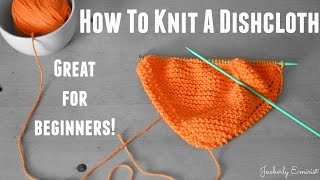 How To Knit A Dishcloth (Great For Beginners)