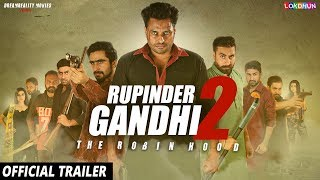 Rupinder Gandhi 2 The Robinhood Trailer  Dev Kharoud