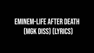 Eminem-Life After Death (MGK DISS) (LYRICS)