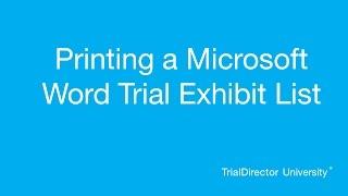 TrialDirector - Printing a Microsoft Word Trial Exhibit List