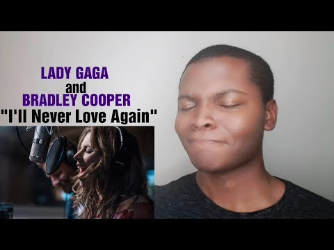 "Lady Gaga, Bradley Cooper - ""I'll Never Love Again"" A Star Is Born (REACTION) Mp3"