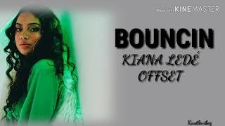 Kiana Ledé   Bouncin (feat. Offset) [Lyrics]
