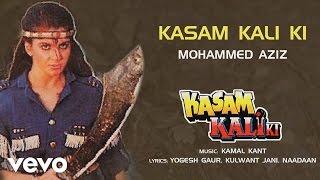Kasam Kali Ki Mohammed Aziz Kamal Kant - YouTube