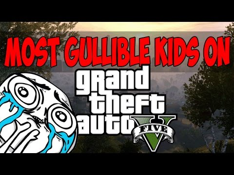 MOST GULLIBLE KIDS ON GTA V?